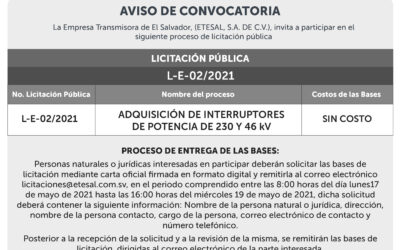 La Empresa Transmisora de El Salvador, invita a las personas naturales o jurídicas a participar en la Licitación Pública No. L-E-02/2021. Para mayor información escribir al correo: licitaciones@etesal.com.sv.