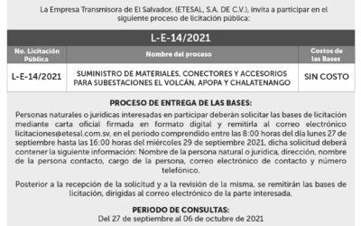 La Empresa Transmisora de El Salvador, invita a las personas naturales o jurídicas a participar en la Licitación Pública No. L-E-14/2021. Para mayor información escribir al correo: licitaciones@etesal.com.sv
