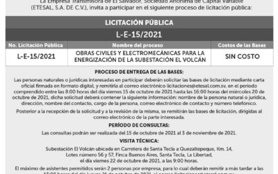 La Empresa Transmisora de El Salvador, invita a las personas naturales o jurídicas a participar en la Licitación Pública No. L-E-15/2021. Para mayor información escribir al correo: licitaciones@etesal.com.sv